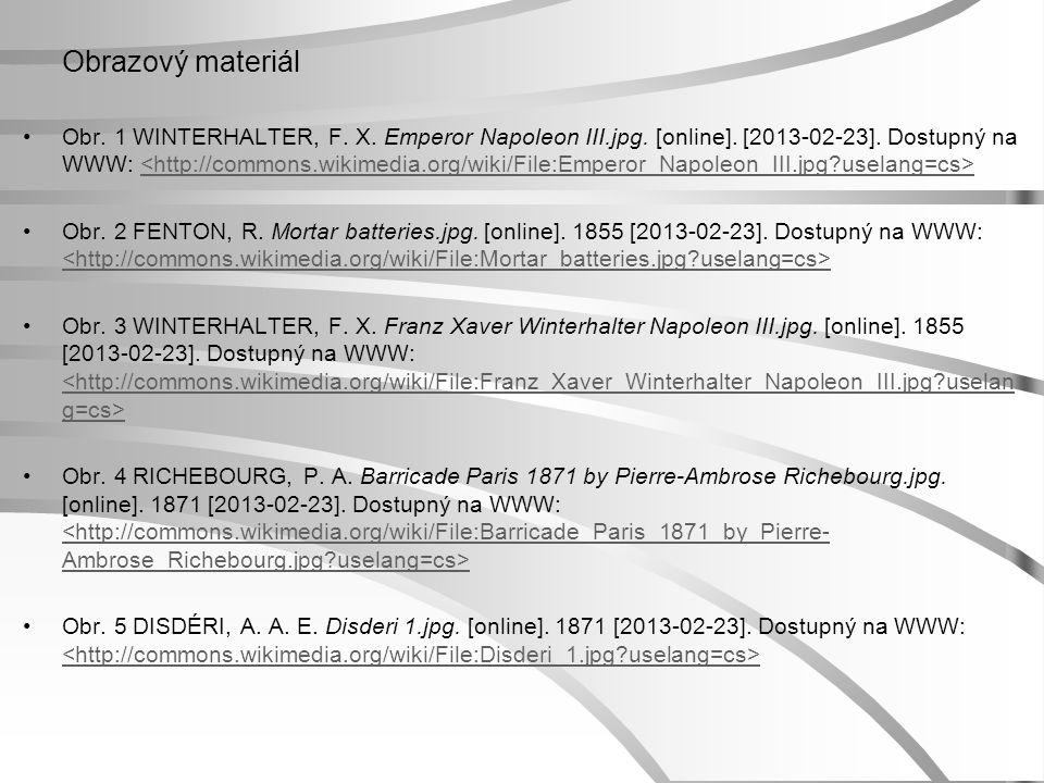 Obrazový materiál Obr. 1 WINTERHALTER, F. X. Emperor Napoleon III.jpg. [online]. [2013-02-23]. Dostupný na WWW: Obr. 2 FENTON, R. Mortar batteries.jpg