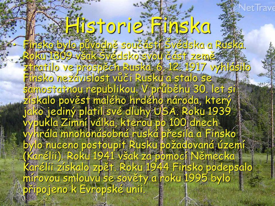 Historie Finska Finsko bylo původně součástí Švédska a Ruska. Roku 1809 však Švédsko svou část země ztratilo ve prospěch Ruska. 6. 12. 1917 vyhlásilo