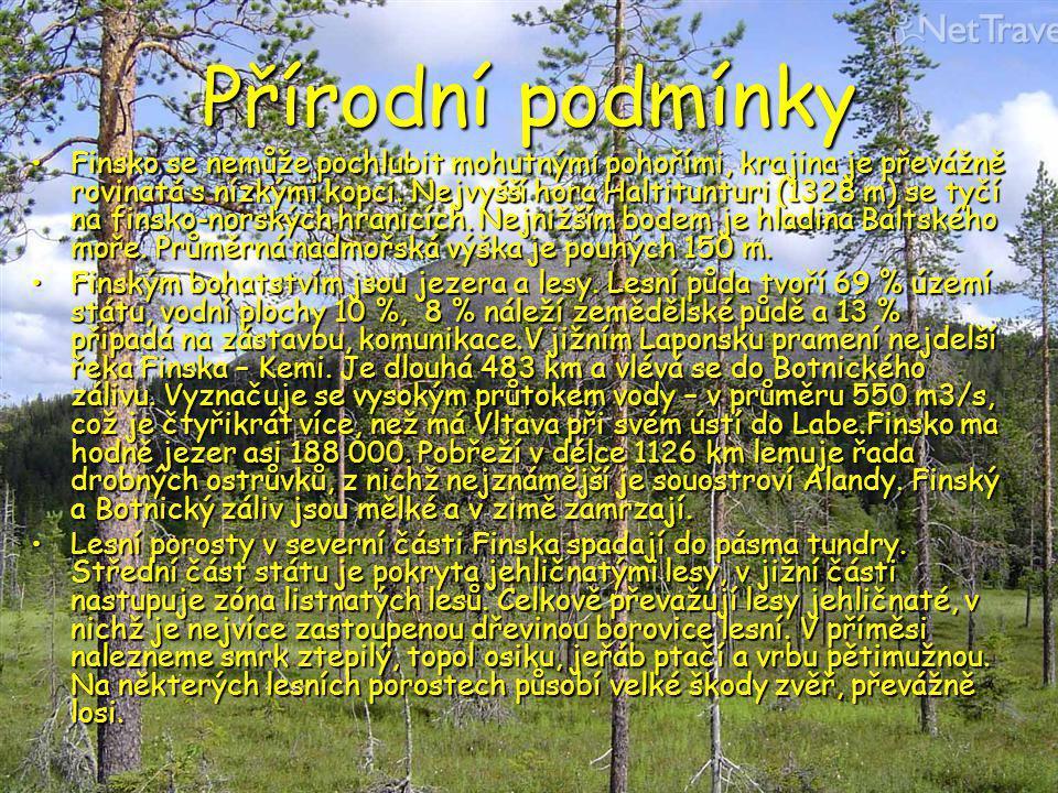Přírodní podmínky Finsko se nemůže pochlubit mohutnými pohořími, krajina je převážně rovinatá s nízkými kopci. Nejvyšší hora Haltitunturi (1328 m) se