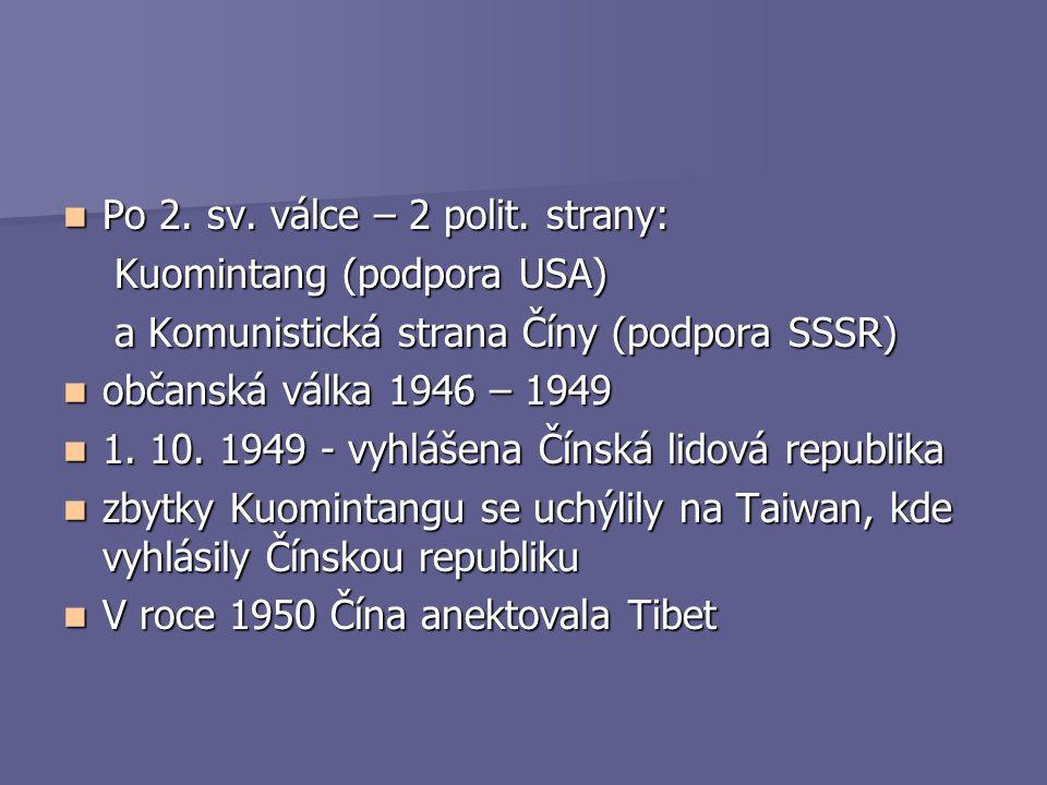 Po 2. sv. válce – 2 polit. strany: Po 2. sv. válce – 2 polit. strany: Kuomintang (podpora USA) Kuomintang (podpora USA) a Komunistická strana Číny (po