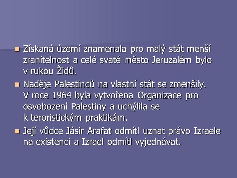 Získaná území znamenala pro malý stát menší zranitelnost a celé svaté město Jeruzalém bylo v rukou Židů. Získaná území znamenala pro malý stát menší z
