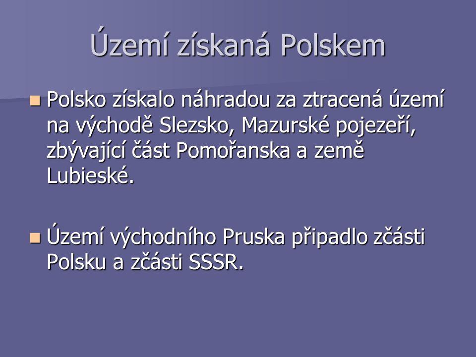 Území získaná Polskem Polsko získalo náhradou za ztracená území na východě Slezsko, Mazurské pojezeří, zbývající část Pomořanska a země Lubieské. Pols