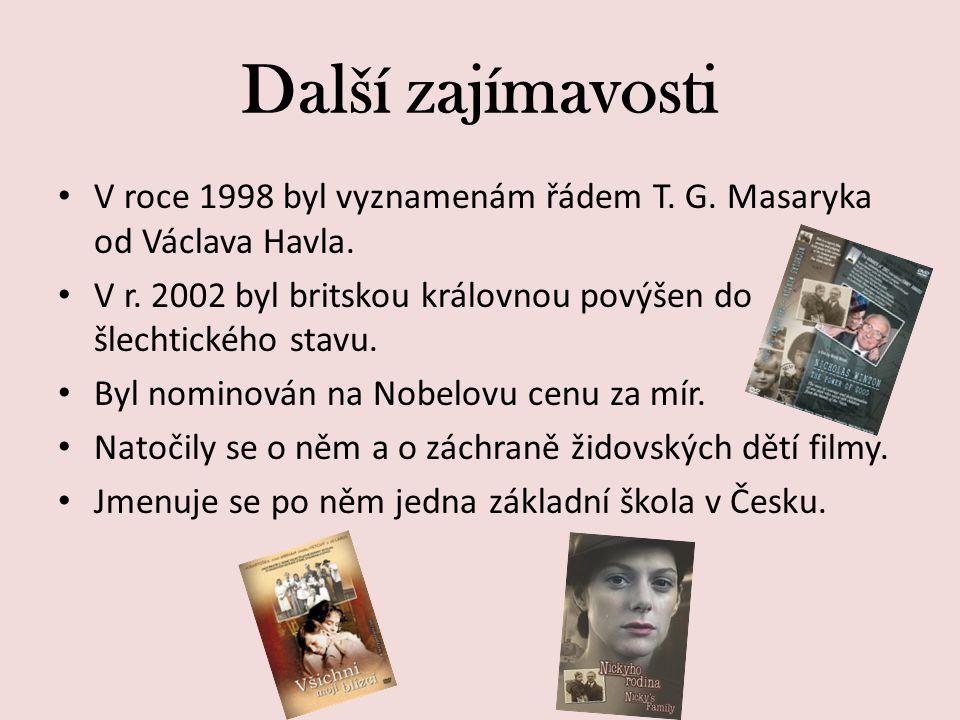 Další zajímavosti V roce 1998 byl vyznamenám řádem T. G. Masaryka od Václava Havla. V r. 2002 byl britskou královnou povýšen do šlechtického stavu. By