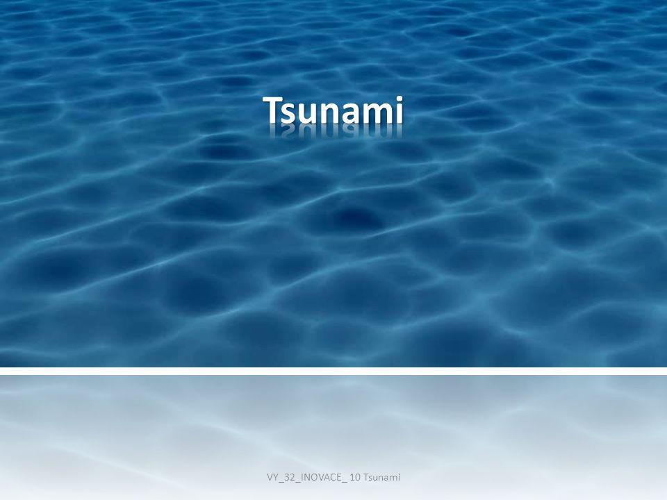 VY_32_INOVACE_ 10 Tsunami