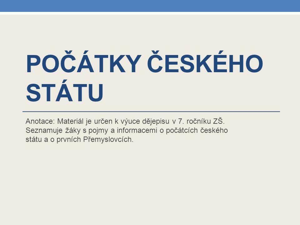 OPAKOVÁNÍ Počátky českého státu koncem 9.