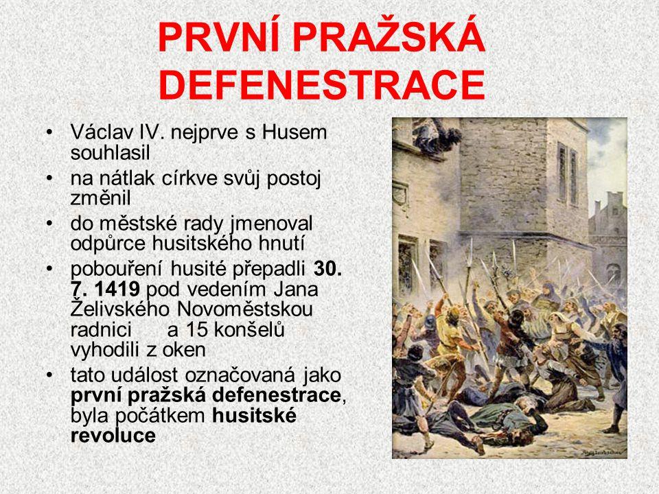 PRVNÍ PRAŽSKÁ DEFENESTRACE Václav IV.