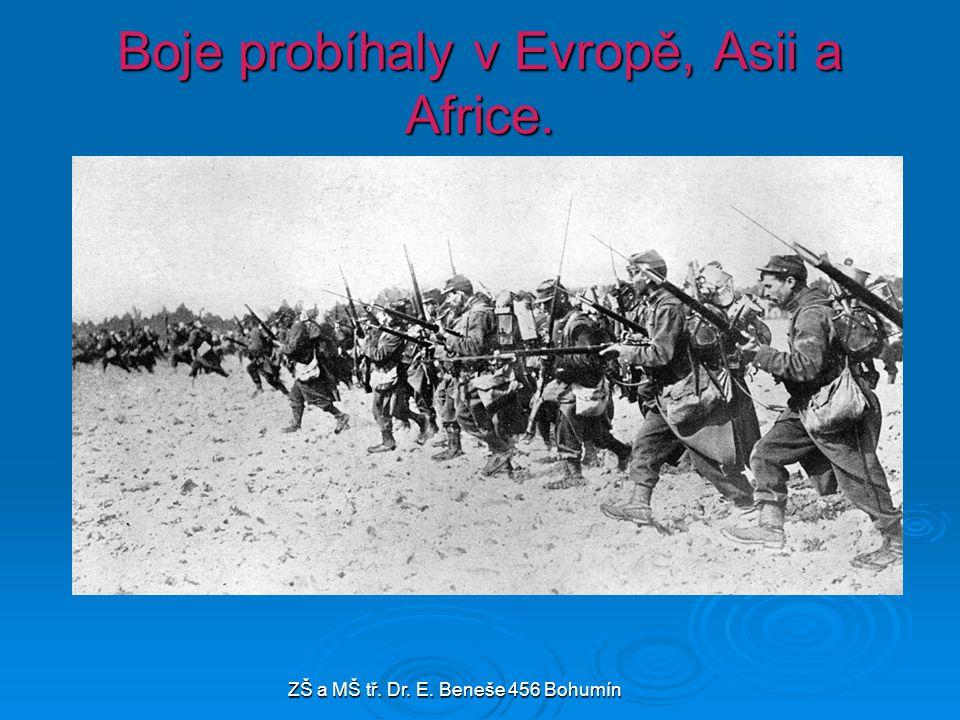 Boje probíhaly v Evropě, Asii a Africe. ZŠ a MŠ tř. Dr. E. Beneše 456 Bohumín