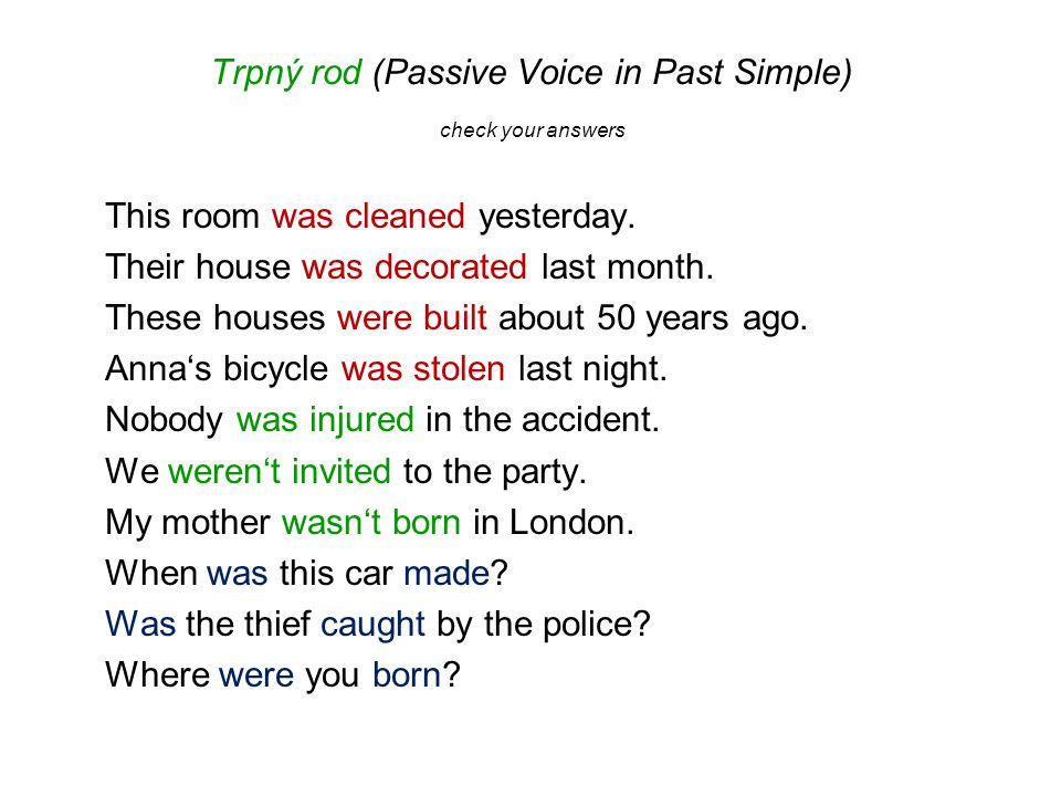 Trpný rod (Passive Voice in Past Simple) America was discovered in 1492.