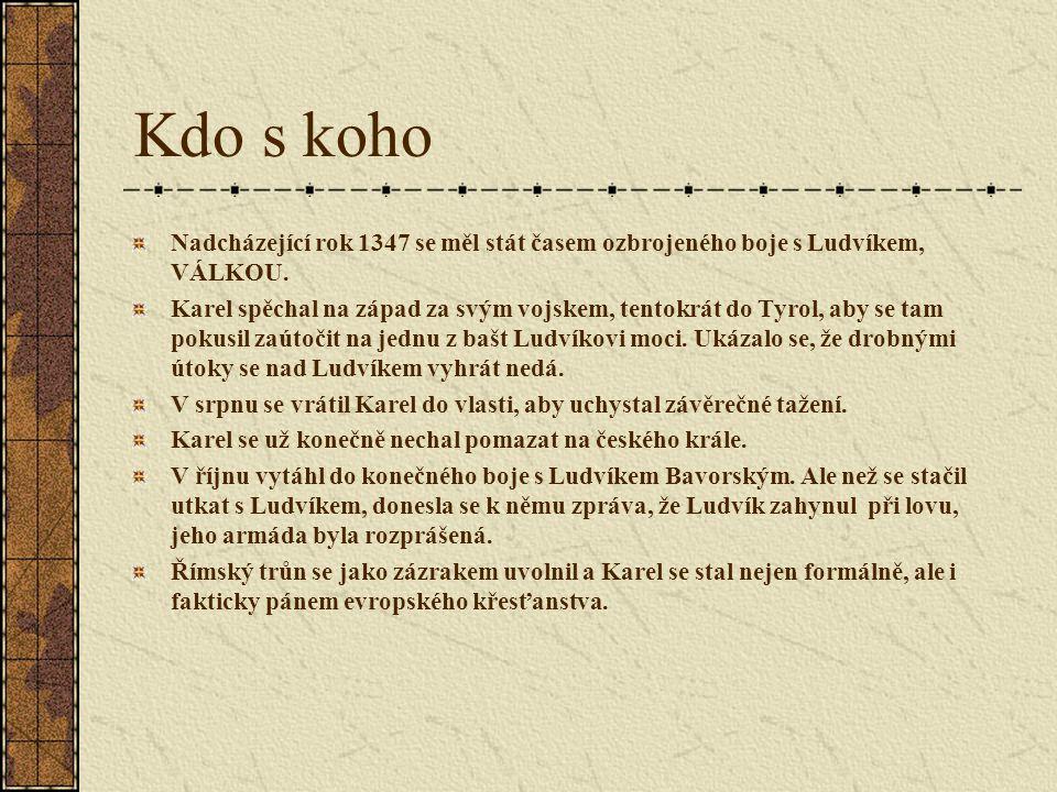 Literatura: Hora-Hořejš P., Toulky českou minulostí, díl 2, 1997