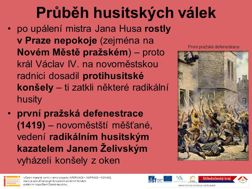 Průběh husitských válek po upálení mistra Jana Husa rostly v Praze nepokoje (zejména na Novém Městě pražském) – proto král Václav IV.