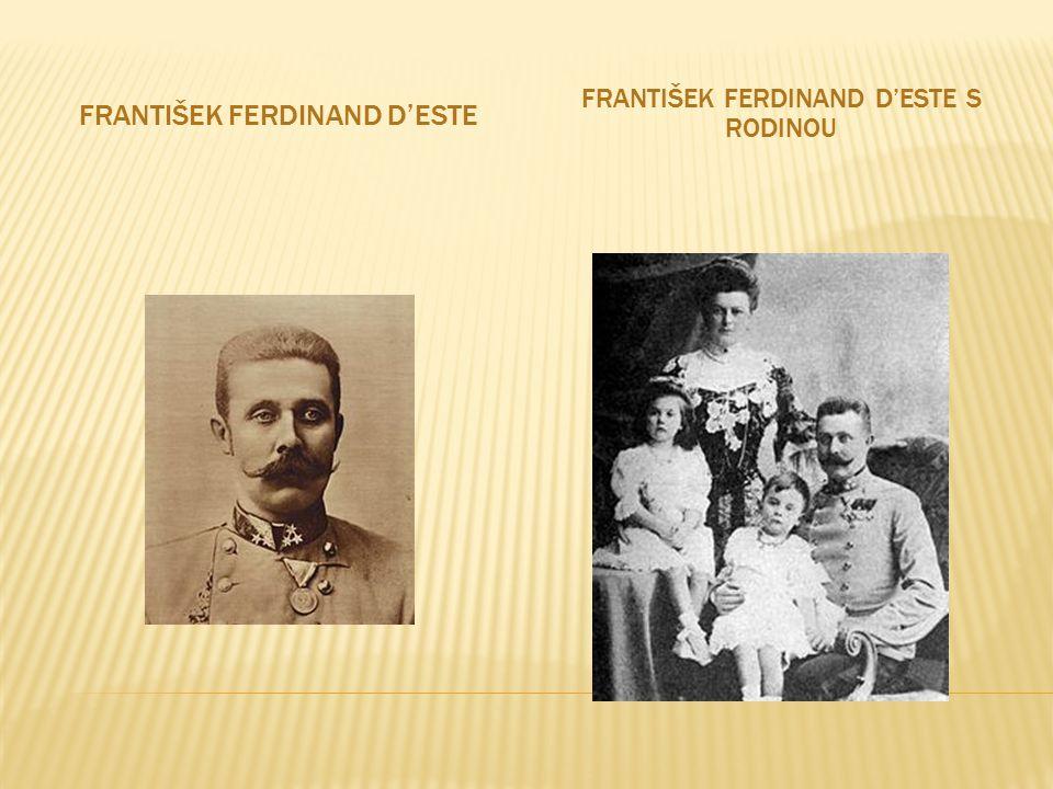 FRANTIŠEK FERDINAND D'ESTE FRANTIŠEK FERDINAND D'ESTE S RODINOU