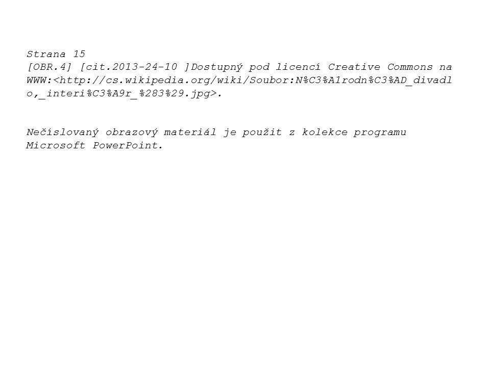 Strana 15 [OBR.4] [cit.2013-24-10 ]Dostupný pod licencí Creative Commons na WWW:. Nečíslovaný obrazový materiál je použit z kolekce programu Microsoft