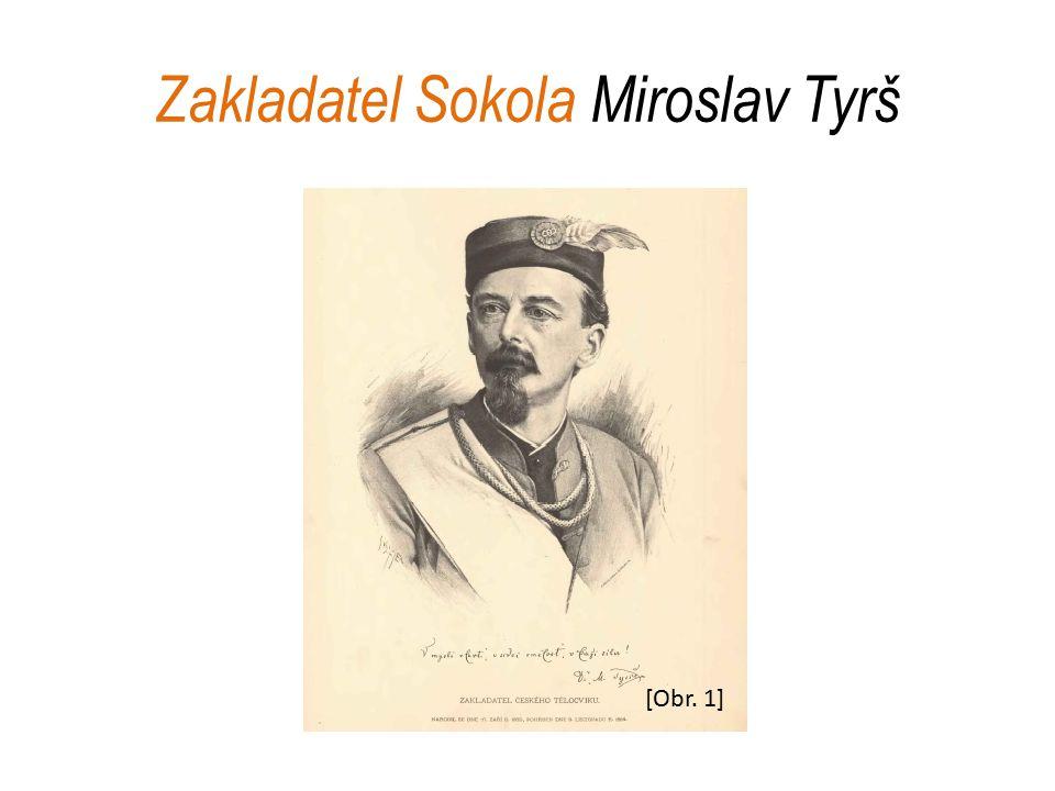 Zakladatel Sokola Miroslav Tyrš [Obr. 1]