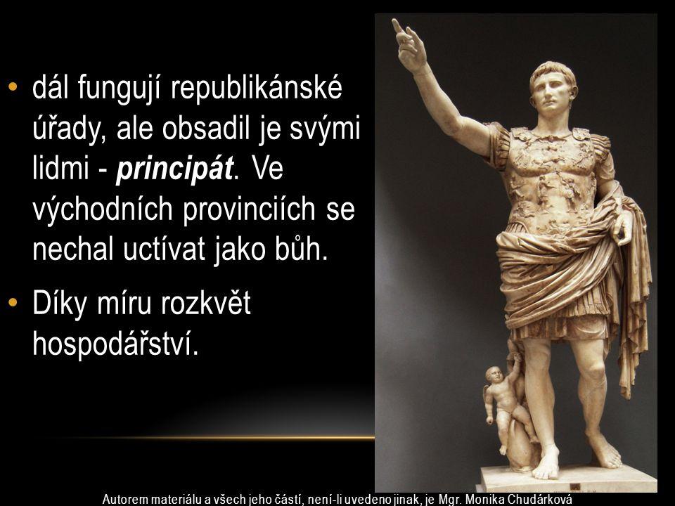 27 př. n. l. konec republiky, Oktavián si nechává říkat Augustus (vznešený). Tím se odděluje a vzniká císařství (Caesar) Octavianus Augustus Autorem m