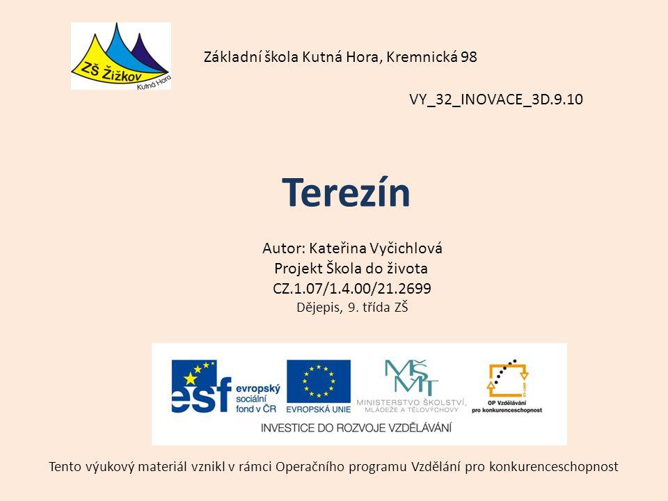 VY_32_INOVACE_3D.9.10 Autor: Kateřina Vyčichlová Projekt Škola do života CZ.1.07/1.4.00/21.2699 Dějepis, 9.