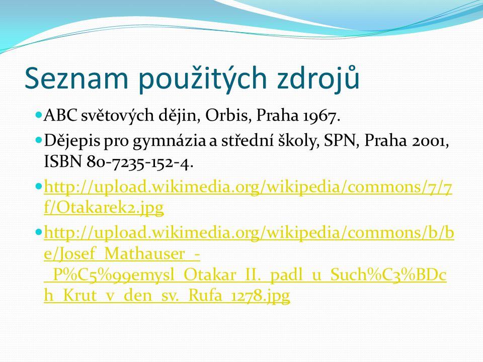 Seznam použitých zdrojů ABC světových dějin, Orbis, Praha 1967.