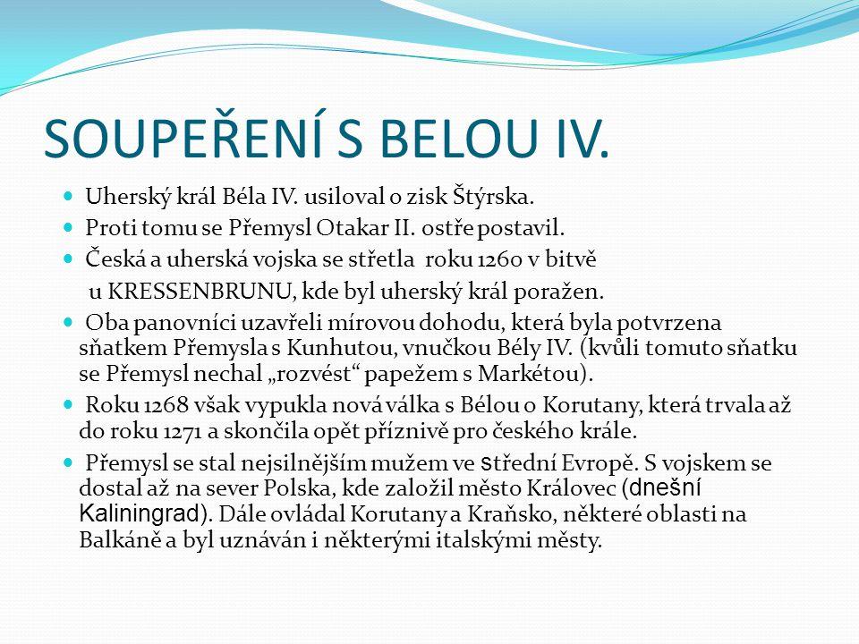 SOUPEŘENÍ S BELOU IV. Uherský král Béla IV. usiloval o zisk Štýrska.