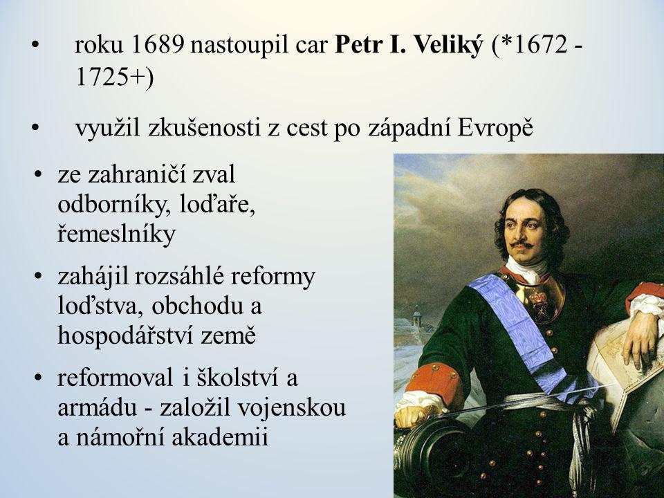 roku 1689 nastoupil car Petr I.