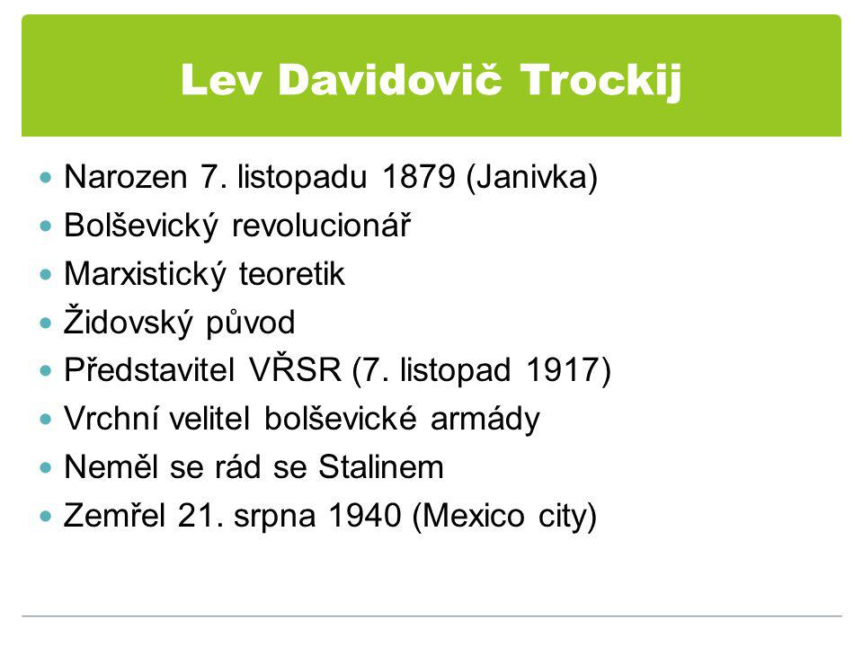 Lev Davidovič Trockij Narozen 7.