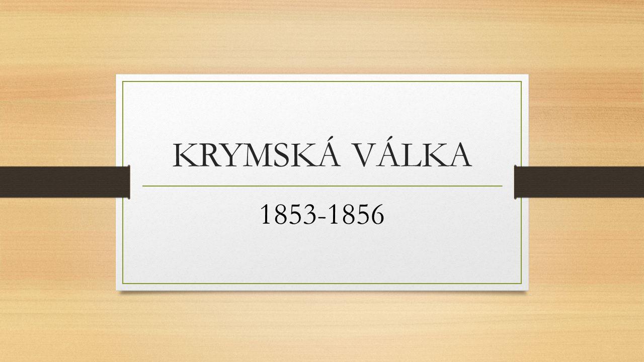 KRYMSKÁ VÁLKA 1853-1856
