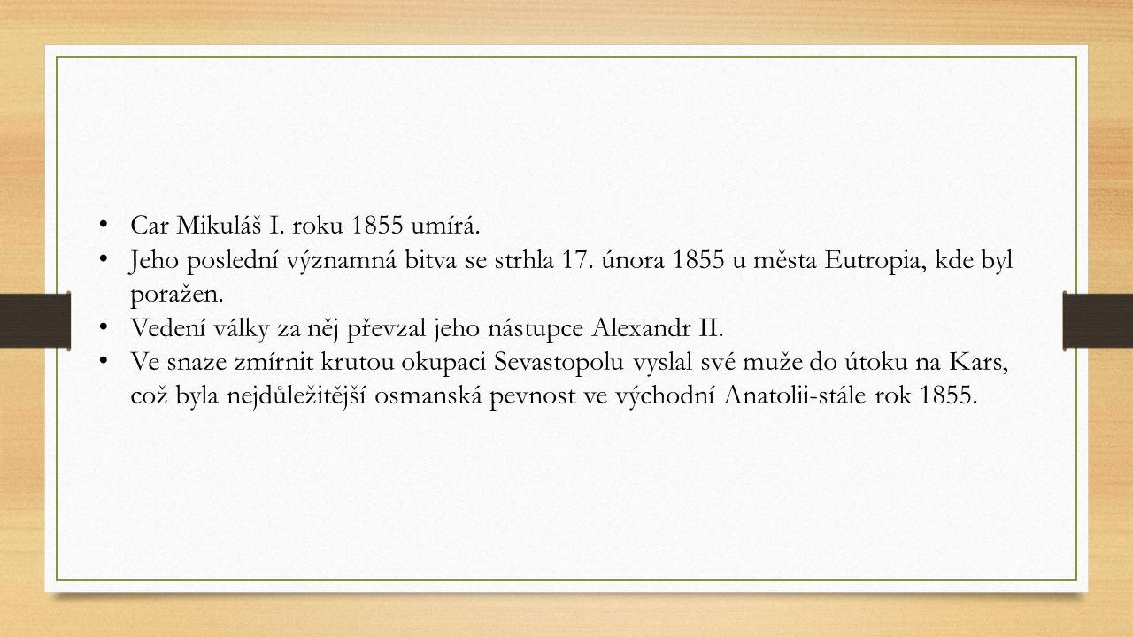Car Mikuláš I. roku 1855 umírá. Jeho poslední významná bitva se strhla 17. února 1855 u města Eutropia, kde byl poražen. Vedení války za něj převzal j