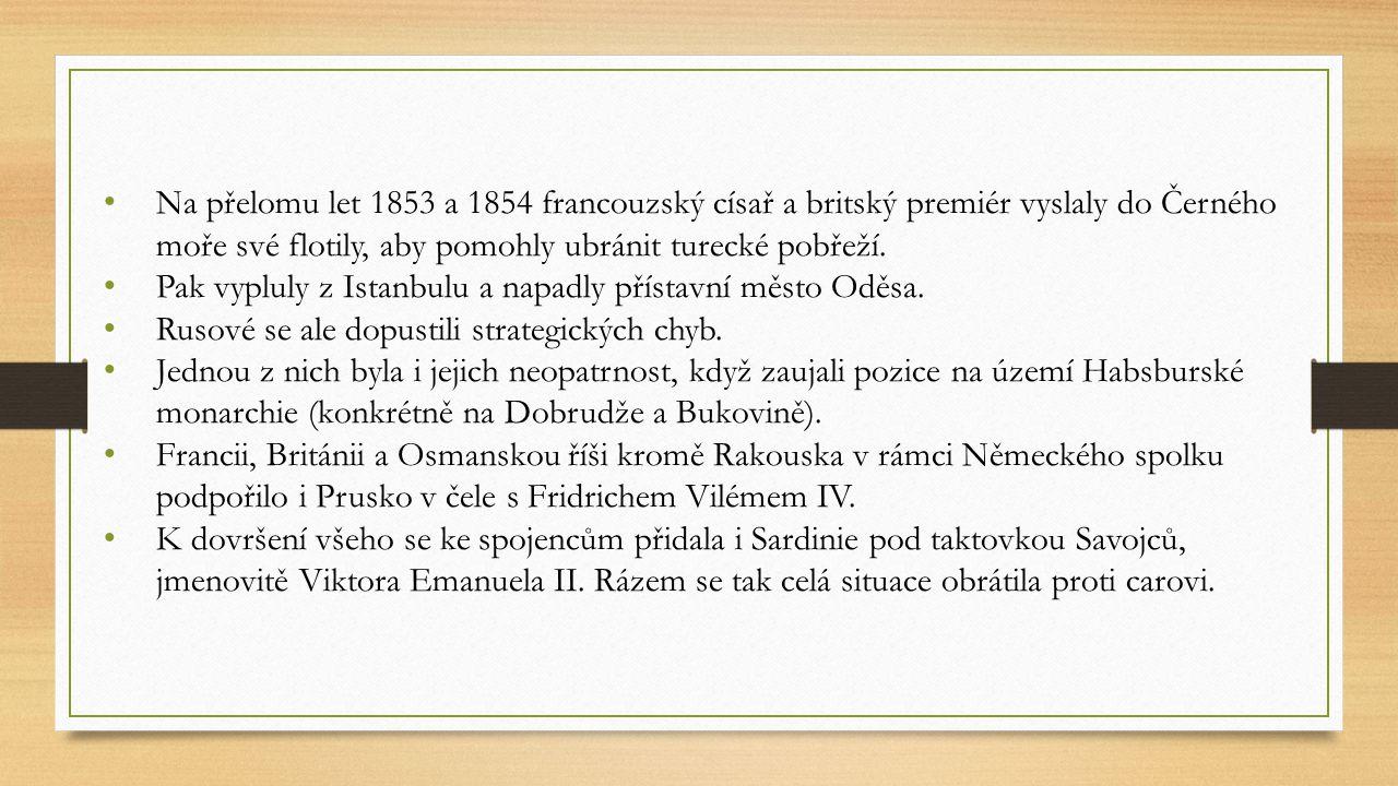 Na přelomu let 1853 a 1854 francouzský císař a britský premiér vyslaly do Černého moře své flotily, aby pomohly ubránit turecké pobřeží. Pak vypluly z