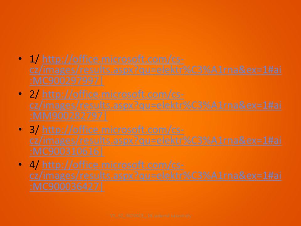 1/ http://office.microsoft.com/cs- cz/images/results.aspx?qu=elektr%C3%A1rna&ex=1#ai :MC900297997|http://office.microsoft.com/cs- cz/images/results.as
