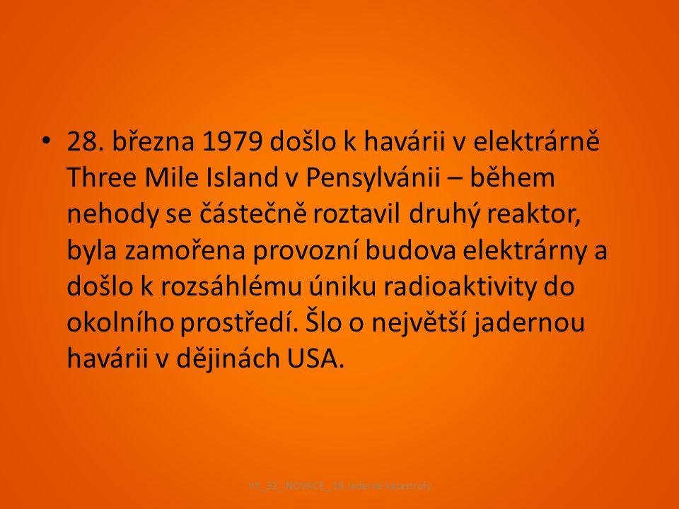 28. března 1979 došlo k havárii v elektrárně Three Mile Island v Pensylvánii – během nehody se částečně roztavil druhý reaktor, byla zamořena provozní
