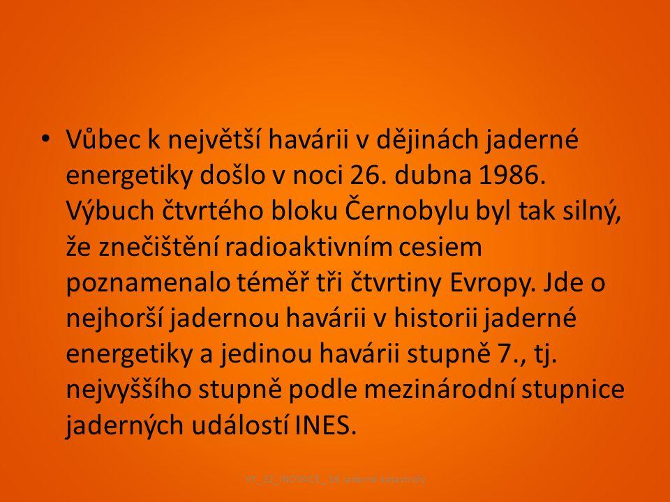 Vůbec k největší havárii v dějinách jaderné energetiky došlo v noci 26. dubna 1986. Výbuch čtvrtého bloku Černobylu byl tak silný, že znečištění radio