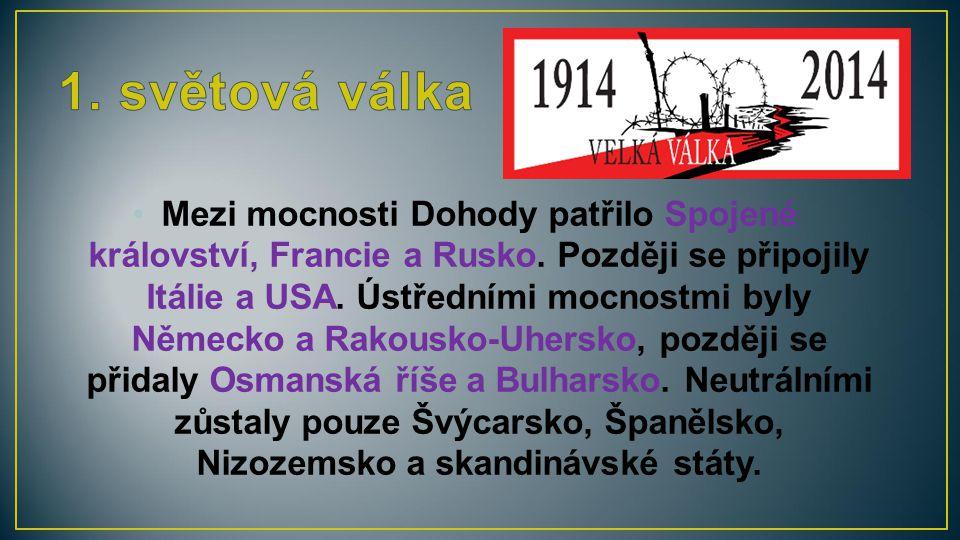 Mezi mocnosti Dohody patřilo Spojené království, Francie a Rusko. Později se připojily Itálie a USA. Ústředními mocnostmi byly Německo a Rakousko-Uher
