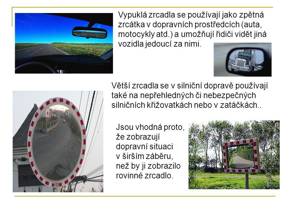 Větší zrcadla se v silniční dopravě používají také na nepřehledných či nebezpečných silničních křižovatkách nebo v zatáčkách.. Vypuklá zrcadla se použ