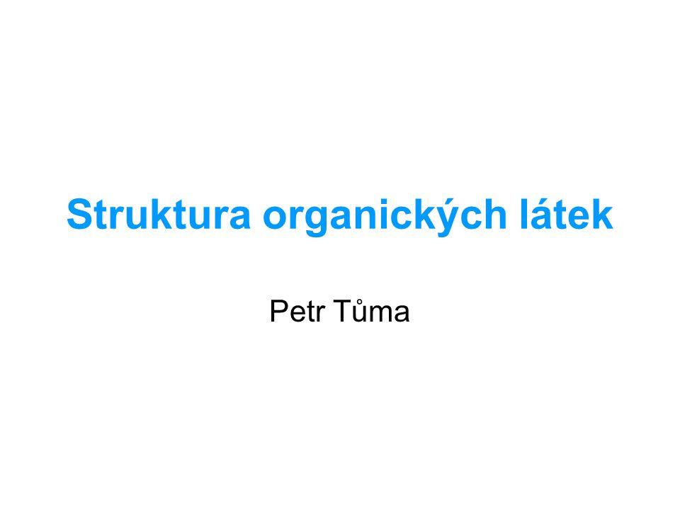 Struktura a reakce organických sloučenin Život, tak jak ho známe je postaven na organických sloučeninách.