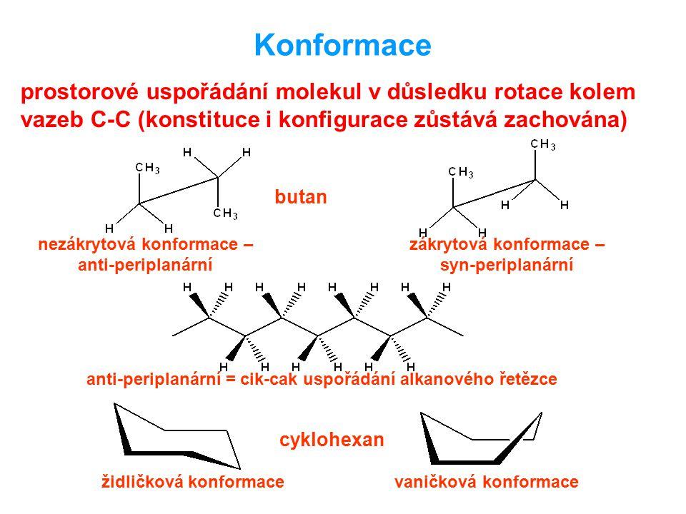 Konformace prostorové uspořádání molekul v důsledku rotace kolem vazeb C-C (konstituce i konfigurace zůstává zachována) butan nezákrytová konformace –
