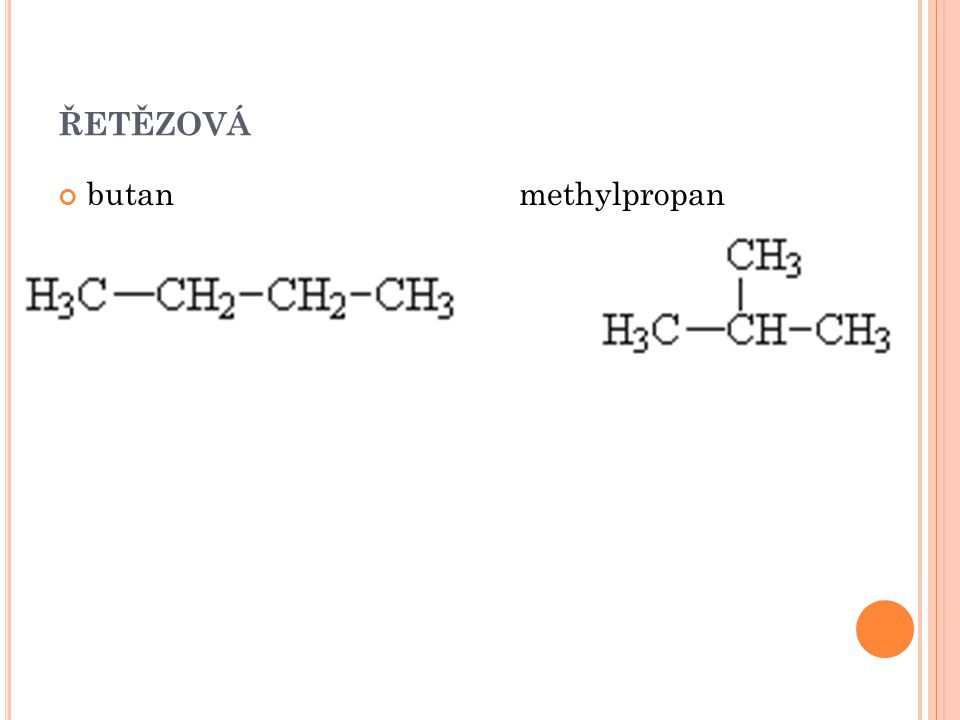 ŘETĚZOVÁ butan methylpropan