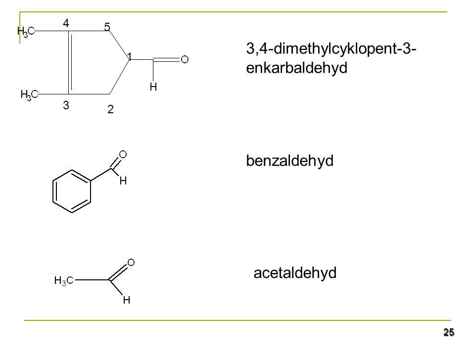 25 3,4-dimethylcyklopent-3- enkarbaldehyd 1 2 3 4 5 benzaldehyd acetaldehyd
