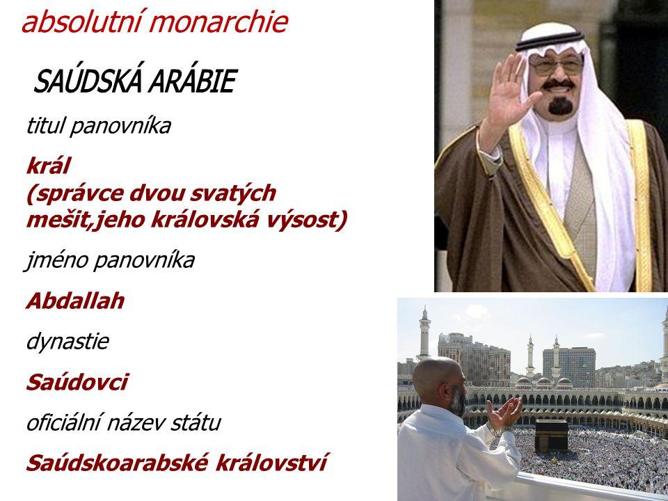 titul panovníka král (správce dvou svatých mešit,jeho královská výsost) jméno panovníka Abdallah dynastie Saúdovci oficiální název státu Saúdskoarabské království absolutní monarchie