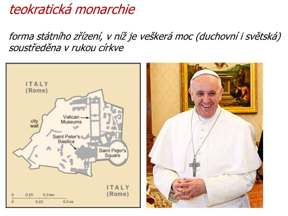 forma státního zřízení, v níž je veškerá moc (duchovní i světská) soustředěna v rukou církve teokratická monarchie