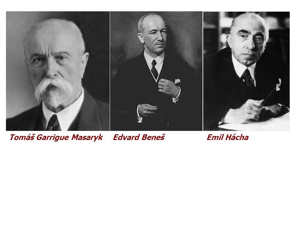 Tomáš Garrigue MasarykEdvard Beneš Emil Hácha
