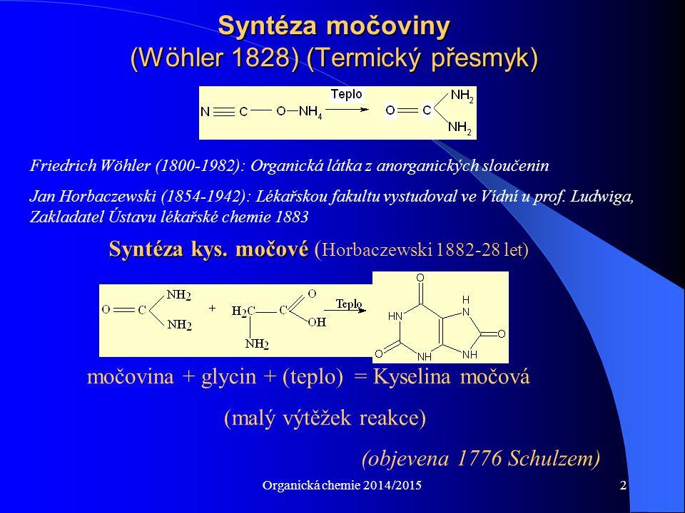 Organická chemie 2014/20153 Během dalších pokusů prokázal, že kyselina močová vzniká pouze při rozpadu jaderných buněk, nikoliv bezjaderných (např.