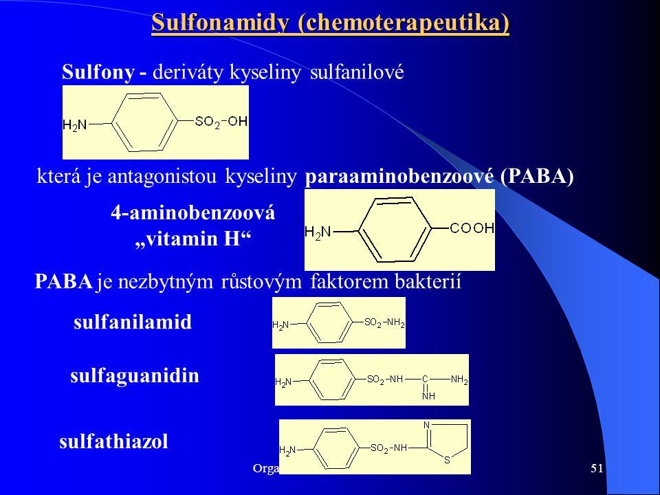 Organická chemie 2014/201551 Sulfonamidy (chemoterapeutika) Sulfony - deriváty kyseliny sulfanilové sulfaguanidin sulfathiazol která je antagonistou k