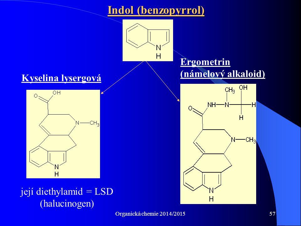 Organická chemie 2014/201557 Indol (benzopyrrol) její diethylamid = LSD (halucinogen) Kyselina lysergová Ergometrin (námelový alkaloid)