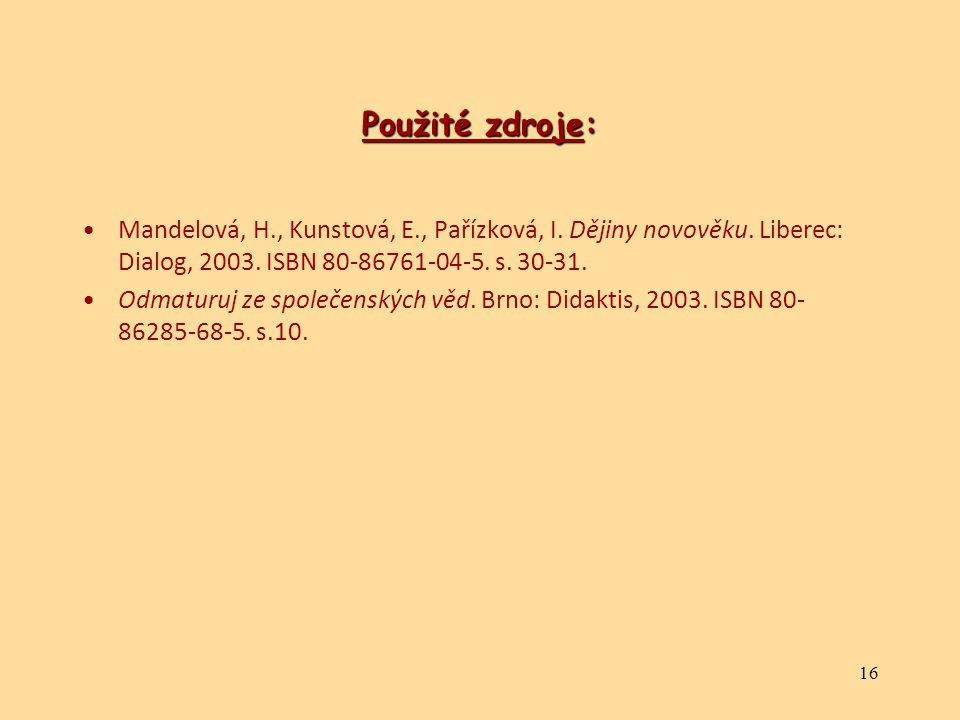 16 Použité zdroje: Mandelová, H., Kunstová, E., Pařízková, I.