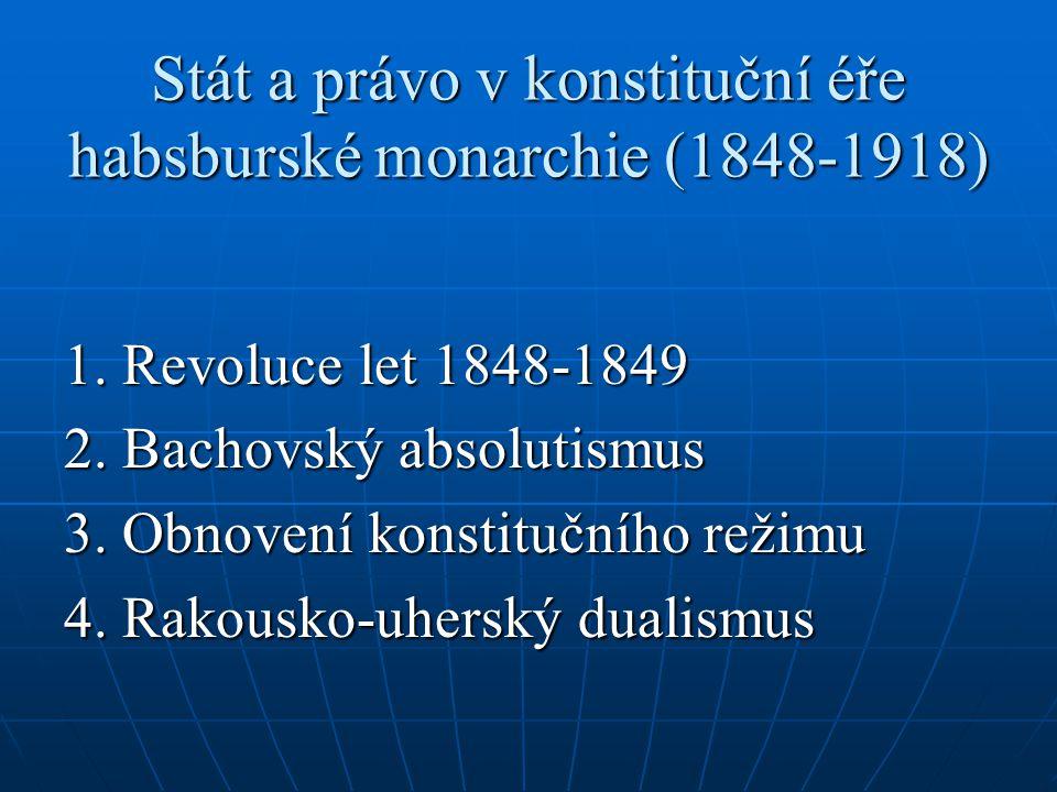 Dubnová ústava 1848 oktroj Centralismus (provincie) říšský sněm (senát a poslanecká sněmovna) císař nezávislost soudů poměrně široký katalog občanských práv odmítnutí