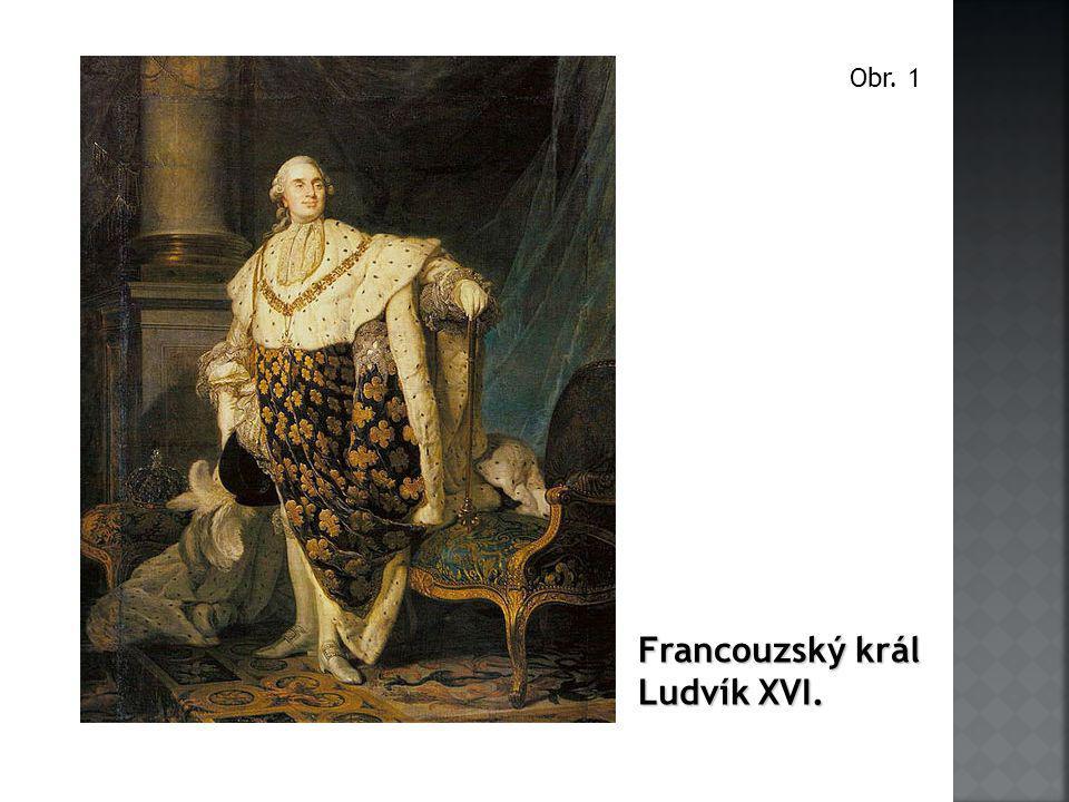 Francouzský král Ludvík XVI. Obr. 1