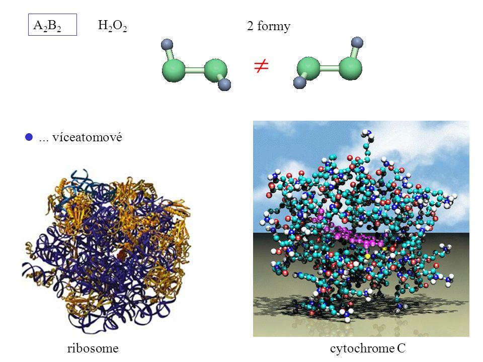 A2B2A2B2 H2O2H2O2 2 formy  cytochrome Cribosome ... víceatomové