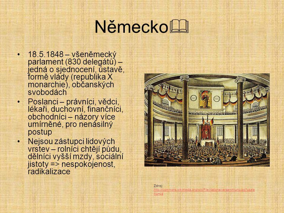 Německo  18.5.1848 – všeněmecký parlament (830 delegátů) – jedná o sjednocení, ústavě, formě vlády (republika X monarchie), občanských svobodách Posl