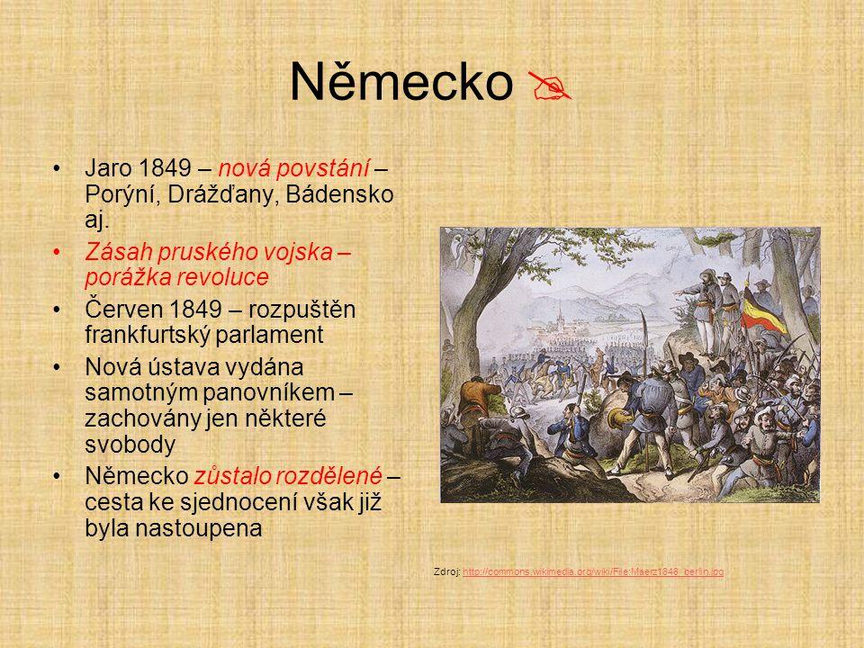 Německo  Jaro 1849 – nová povstání – Porýní, Drážďany, Bádensko aj. Zásah pruského vojska – porážka revoluce Červen 1849 – rozpuštěn frankfurtský par