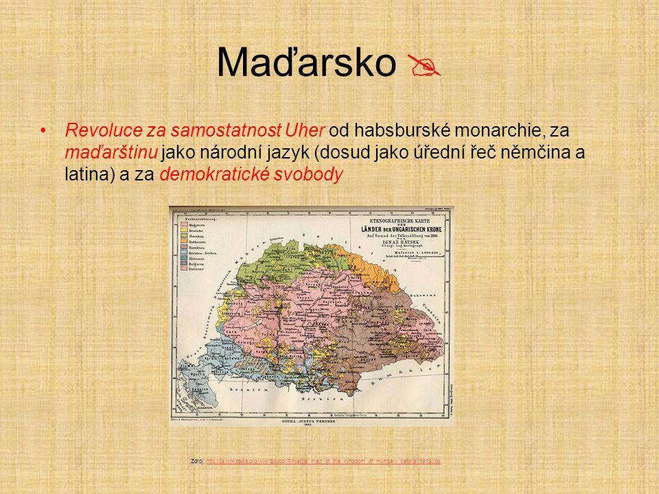 Maďarsko  Revoluce za samostatnost Uher od habsburské monarchie, za maďarštinu jako národní jazyk (dosud jako úřední řeč němčina a latina) a za demok