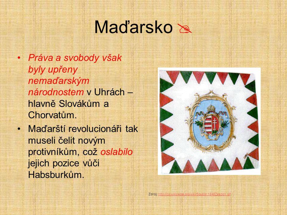 Maďarsko  Práva a svobody však byly upřeny nemaďarským národnostem v Uhrách – hlavně Slovákům a Chorvatům. Maďarští revolucionáři tak museli čelit no
