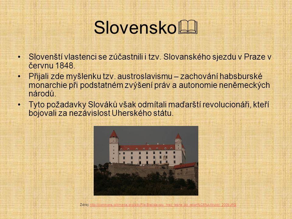 Slovensko  Slovenští vlastenci se zúčastnili i tzv. Slovanského sjezdu v Praze v červnu 1848. Přijali zde myšlenku tzv. austroslavismu – zachování ha